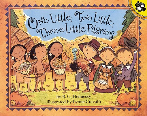 One Little Two Little Three Little Pilgrims By Hennessy, B. G./ Cravath, Lynne Woodcock (ILT)