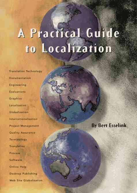 A Practical Guide to Localization By Esselink, Bert